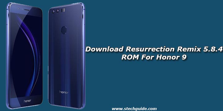 Download Resurrection Remix 5.8.4 ROM For Honor 9