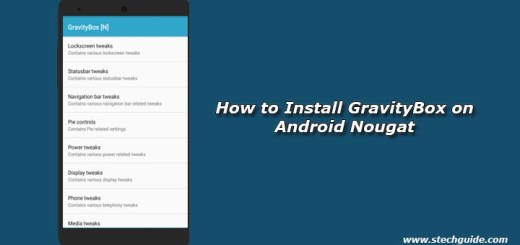 How to Install GravityBox on Android Nougat