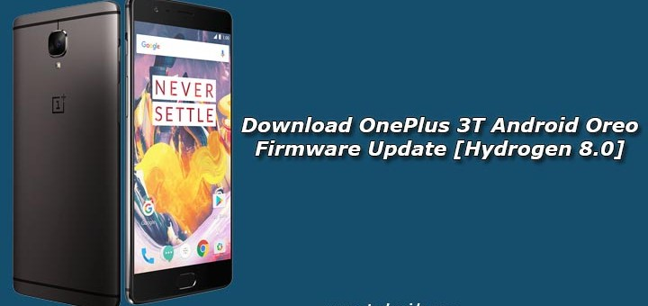 Download OnePlus 3T Android Oreo Firmware Update [Hydrogen 8.0]