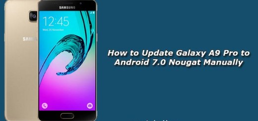 How to Update Galaxy A9 Pro to Android 7.0 Nougat Manually