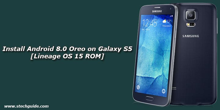 how to install android 8 0 oreo on samsung galaxy s5 lineage os
