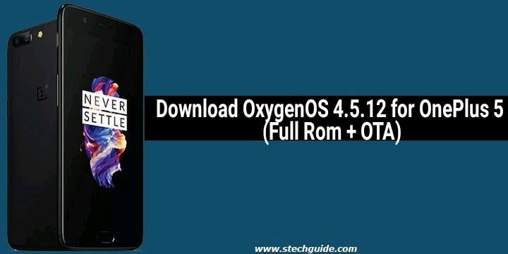 Download OxygenOS 4.5.12 for OnePlus 5 (Full Rom + OTA)