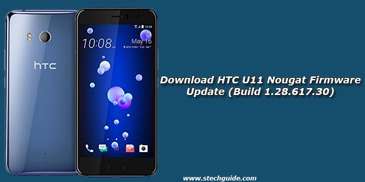 Download HTC U11 Nougat Firmware Update (Build 1.28.617.30)