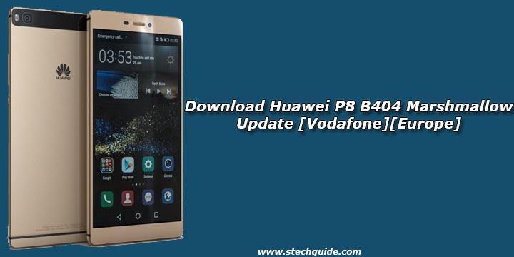 Download Huawei P8 B404 Marshmallow Update [Vodafone][Europe]