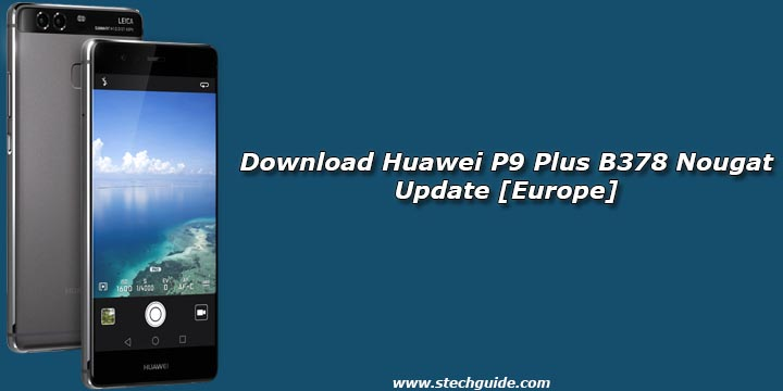 Download Huawei P9 Plus B378 Nougat Update [Europe]