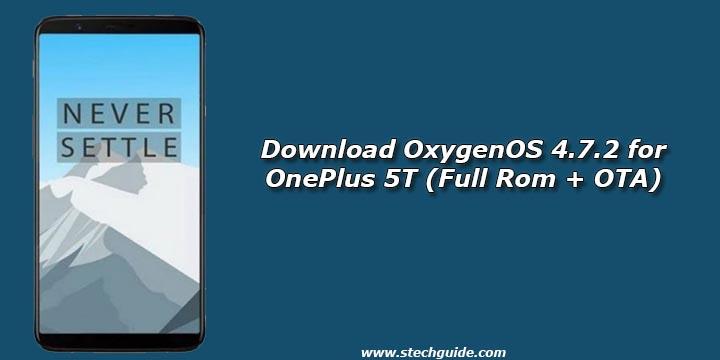 Download OxygenOS 4.7.2 for OnePlus 5T (Full Rom + OTA)