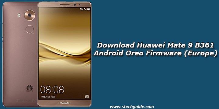 Download Huawei Mate 9 B361 Android Oreo Firmware (Europe)