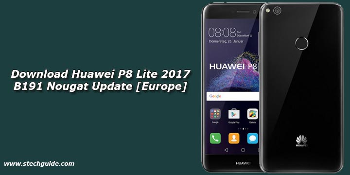 Download Huawei P8 Lite 2017 B191 Nougat Update [Europe]