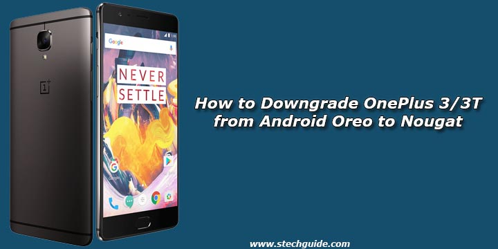 How to Downgrade OnePlus 3/3T from Android Oreo to Nougat