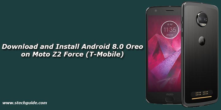 Download and Install Android 8.0 Oreo on Moto Z2 Force (T-Mobile)