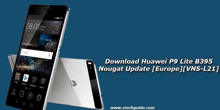 Download Huawei P9 Lite B395 Nougat Update [Europe][VNS-L21]