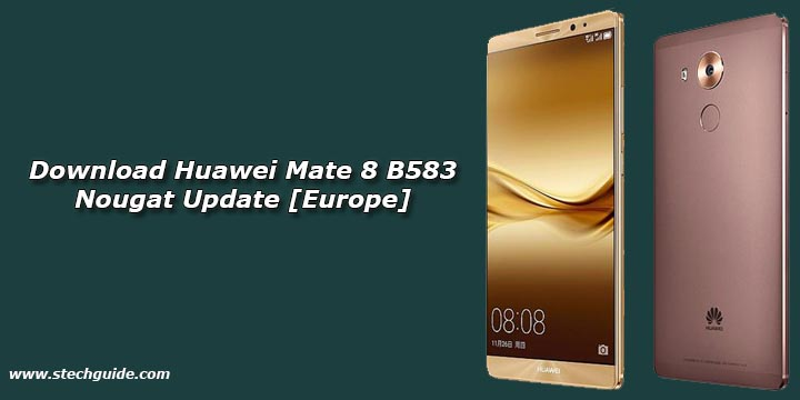 Download Huawei Mate 8 B583 Nougat Update [Europe]