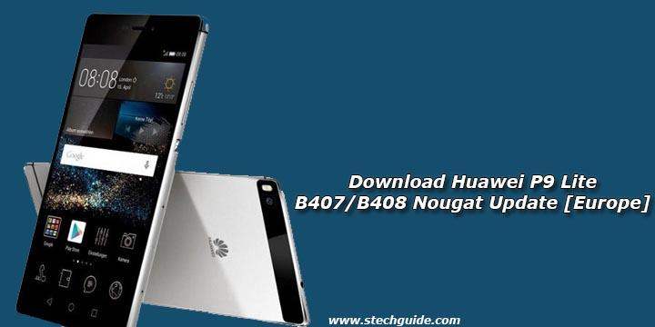 Download Huawei P9 Lite B407/B408 Nougat Update [Europe]