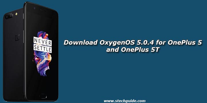 Download OxygenOS 5.0.4 for OnePlus 5 and OnePlus 5T