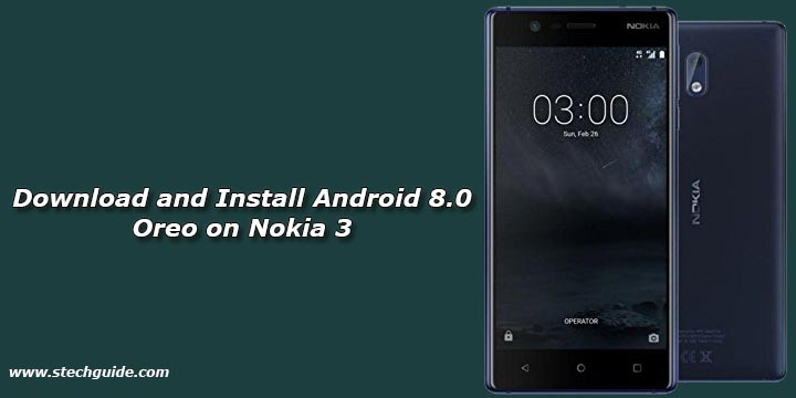 Download and Install Android 8.0 Oreo on Nokia 3