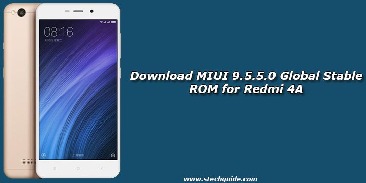 Download MIUI 9.5.5.0 Global Stable ROM for Redmi 4A