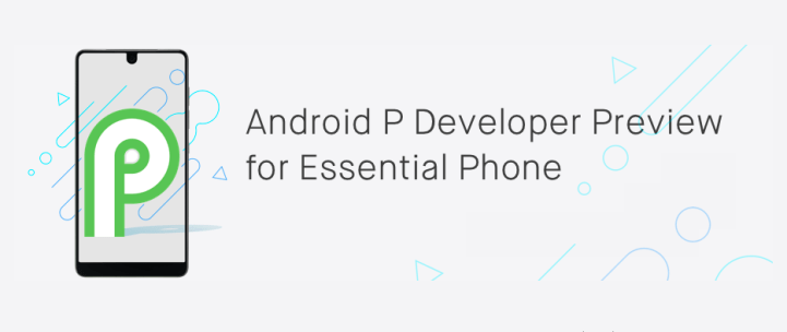 Download and Install Android P Beta on Essential PH-1