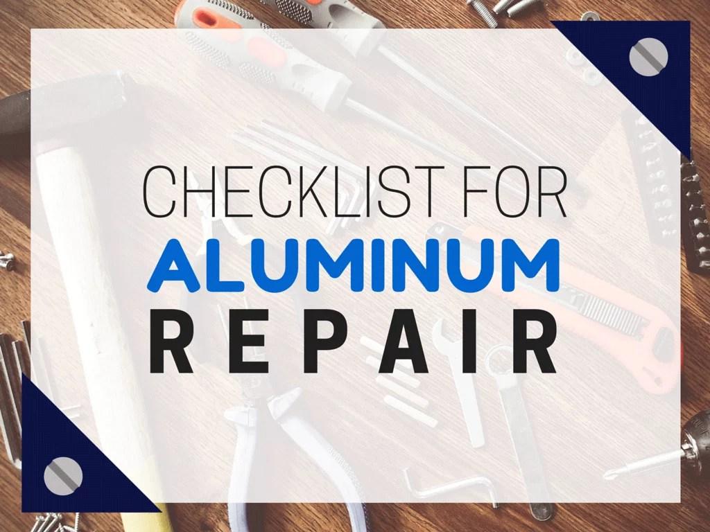 aluminum repair checklist