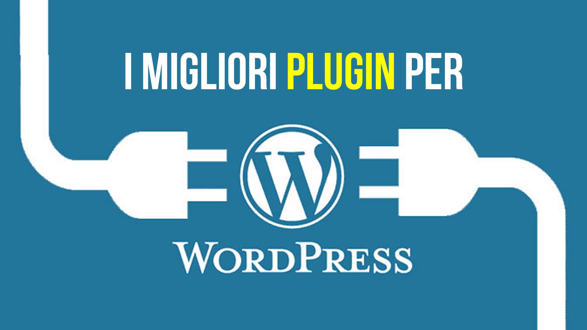 I migliori plugin gratuiti per WordPress