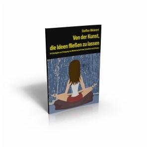 Von der Kunst, die Ideen fließen zu lassen - Steffen Weinert