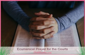 Ecumenical Prayer for the Courts