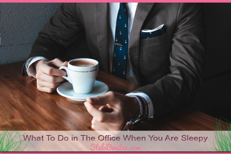 What To Do in The Office When You Are Sleepy