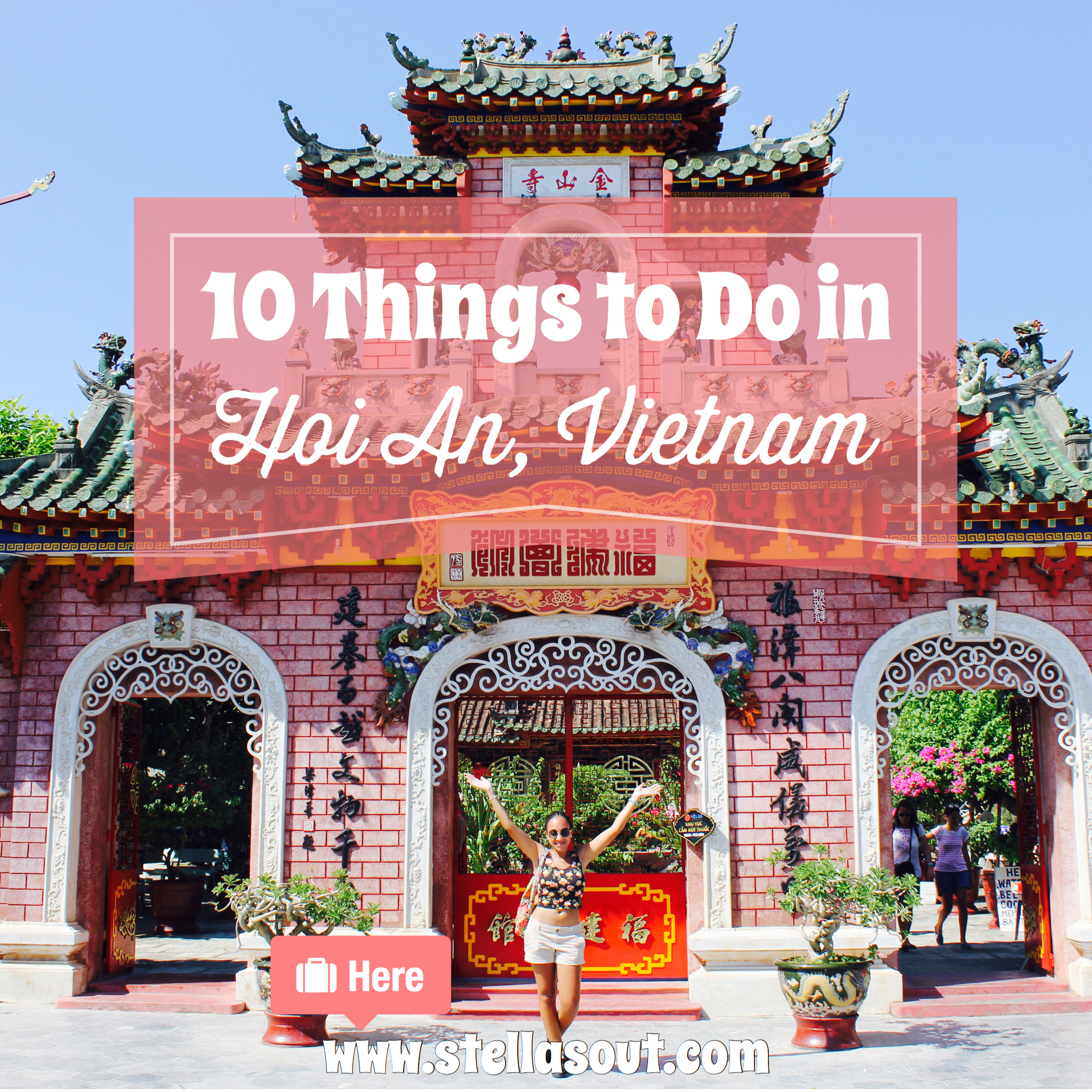 10 Things To Do In Hoi An Vietnam Stella S Out
