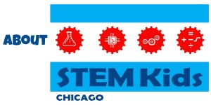 About STEM Kids Chicago.