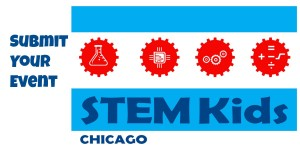 Submit Events to STEMKidsChicago.com.