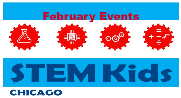 Exceptional Chicago STEM Experiences for Februrary!