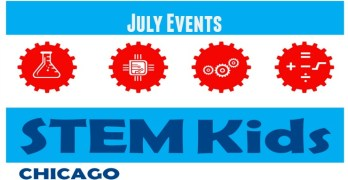 Fill your Fourth of July Weekend with Exceptional Chicago STEM Events!