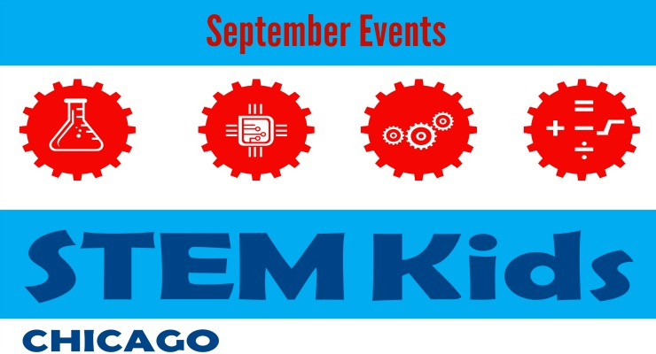 September Chicago STEM Experiences for the Whole Family!