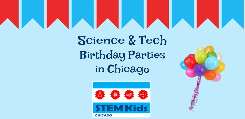 Chicago science, technology, STEM birthday parties
