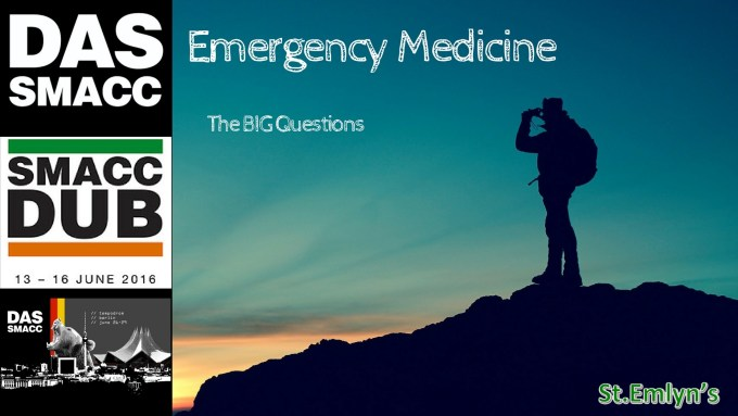 The Big Questions in Emergency Medicine from SMACC Dublin