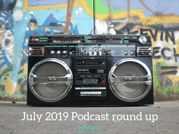 July podcast 2019 St Emlyn's