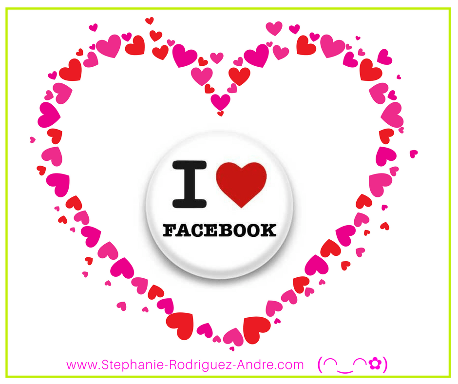 I love FaceBook - Stéphanie Rodriguez-André