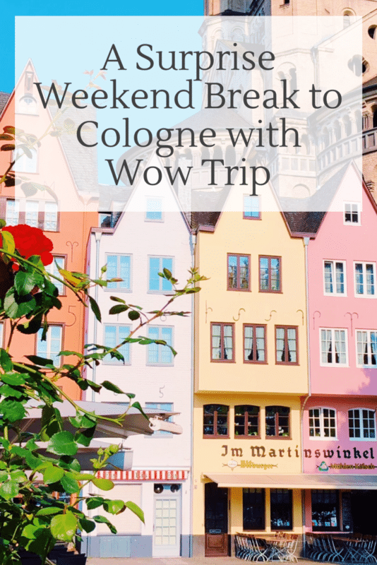A Surprise Weekend Break to Cologne with Wow Trip