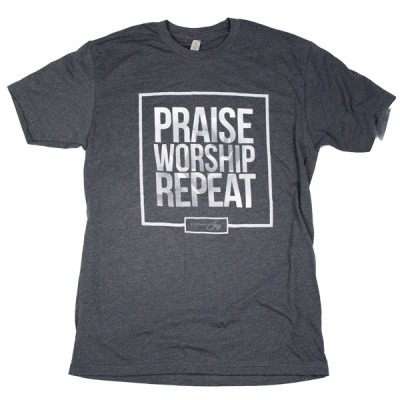 Praise Worship Repeat Tee