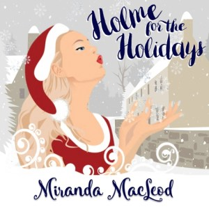 Holme for the Holidays by Miranda MacLeod, read by Stephanie Murphy