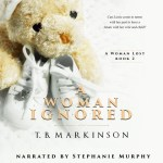 A Woman Ignored by T. B. Markinson, read by Stephanie Murphy