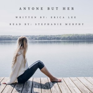 Anyone But Her By Erica Lee Audiobook Narrated by Stephanie Murphy
