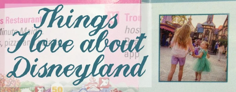 Things I Love about Disneyland // justalittlebitlouder