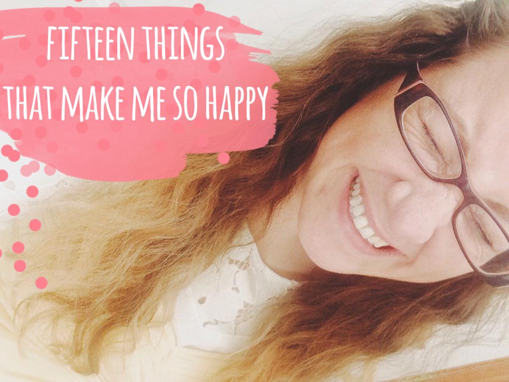 15 things that make me so happy // stephanieorefice.net