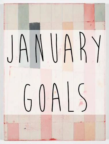 january goals // stephanieorefice.net