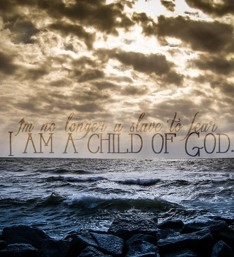 I'm no longer a slave to fear, I am a child of God // Bethel Music // stephanieorefice.net