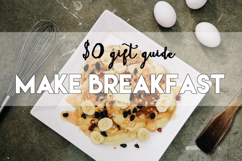 $0 gift guide // make breakfast // stephanieorefice.net