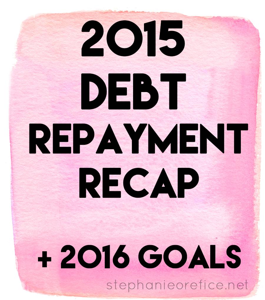 2015 debt repayment recap // stephanieorefice.net