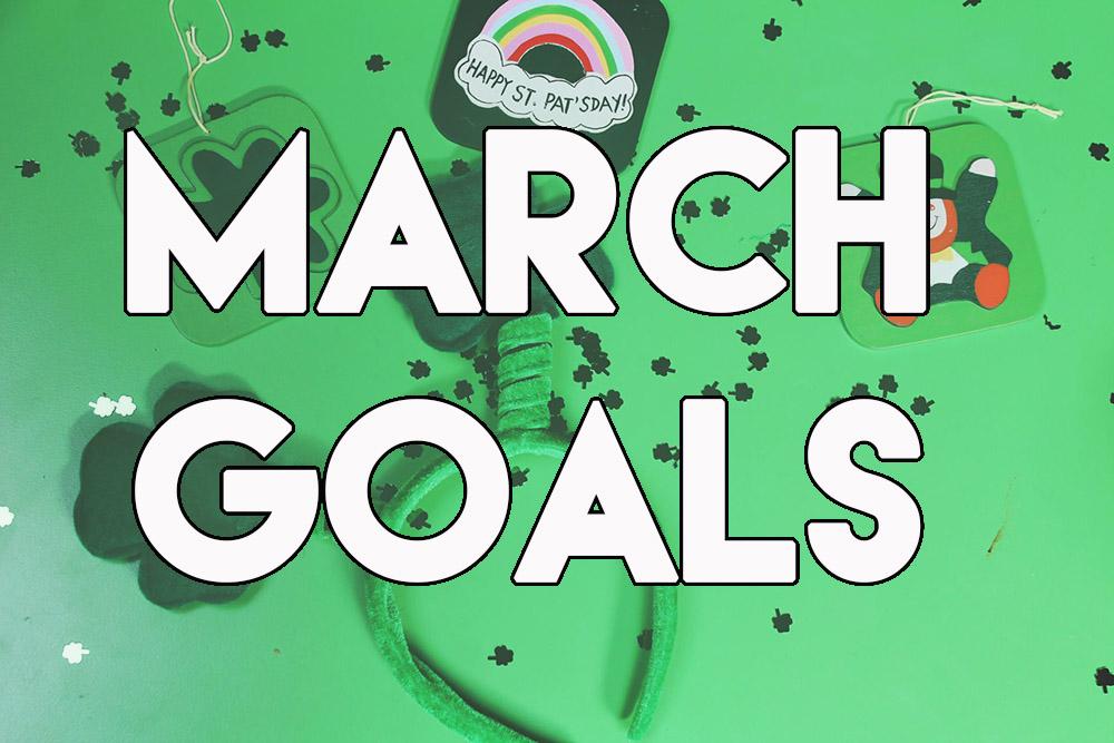 march goals // stephanieorefice.net