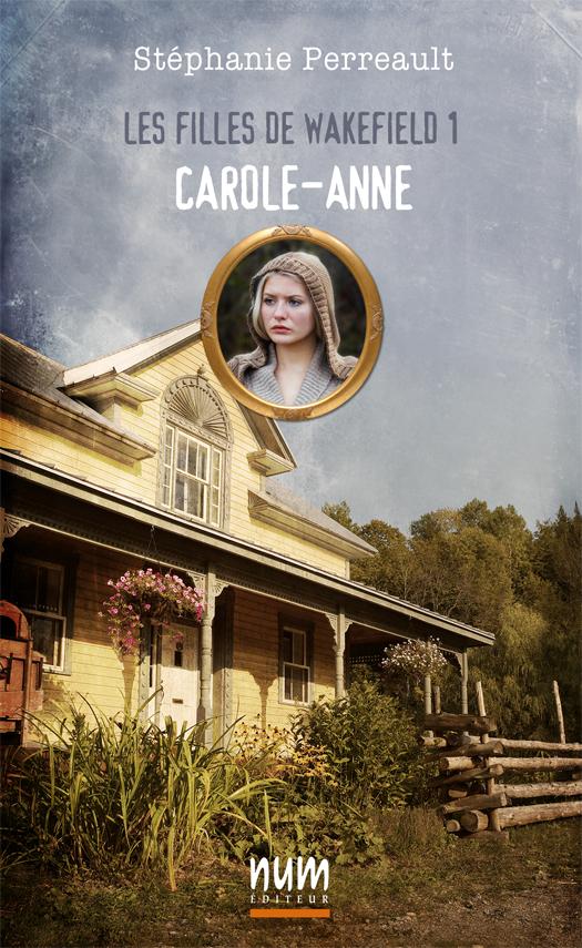 Couverture d'ouvrage: Les filles de Wakefield 1, Carole-Anne
