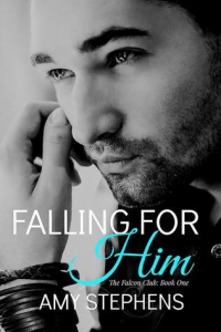 Falling for Him by Amy Stephens